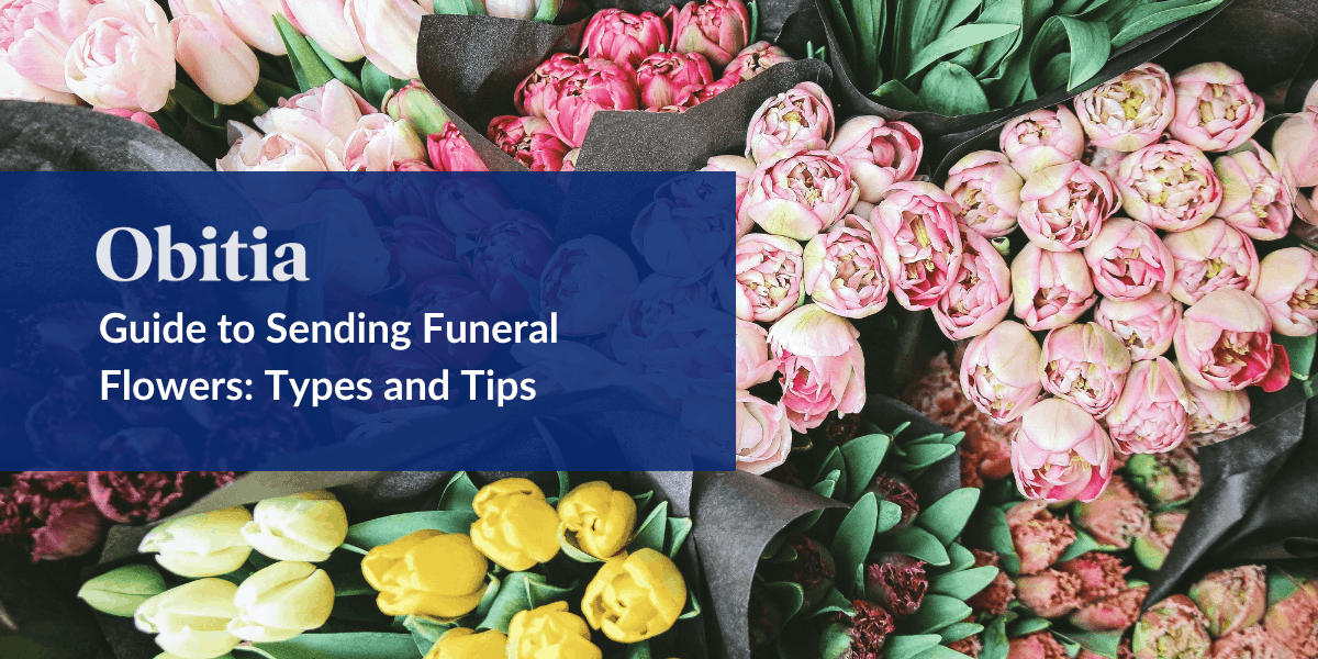 https://obitia.com/wp-content/uploads/2019/06/Guide-to-Sending-Funeral-Flowers-Types-and-Tips-Blog-Hero-Images.png