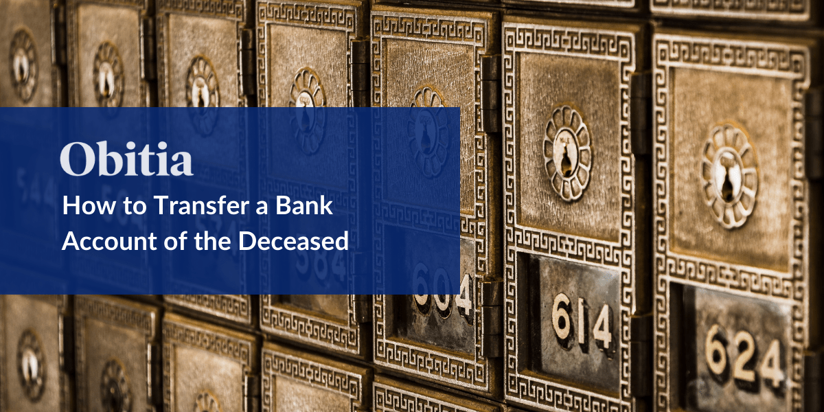 https://obitia.com/wp-content/uploads/2019/07/How-to-transfer-a-bank-account-of-the-deceased-Blog-Hero-Images.png