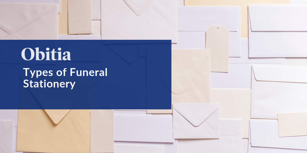 https://obitia.com/wp-content/uploads/2019/07/Obitia-types-of-funeral-stationary-article-hero-image.png