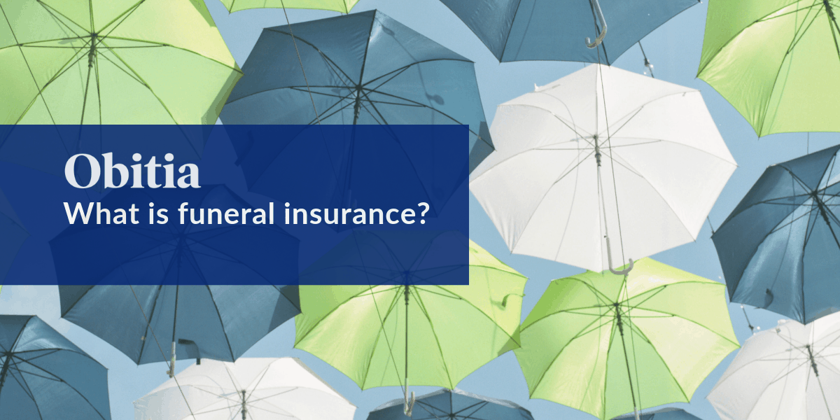 https://obitia.com/wp-content/uploads/2019/07/What-is-funeral-insurance-Blog-Hero-Images.png