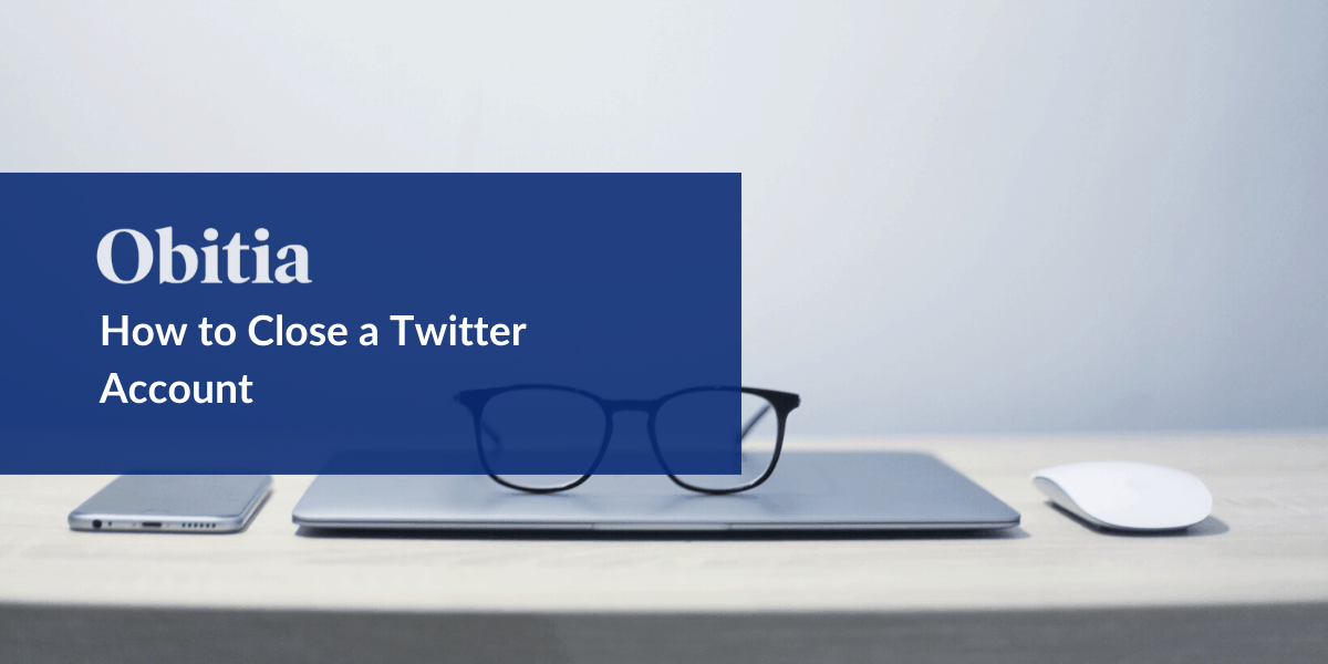 https://obitia.com/wp-content/uploads/2019/09/How-to-Close-a-Twitter-AccountBlog-Hero-Images.png