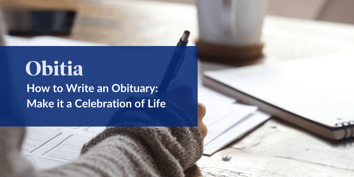 https://obitia.com/wp-content/uploads/2019/09/How-to-Write-an-Obituary-Make-it-a-Celebration-of-Life-Blog-Hero-Images.png