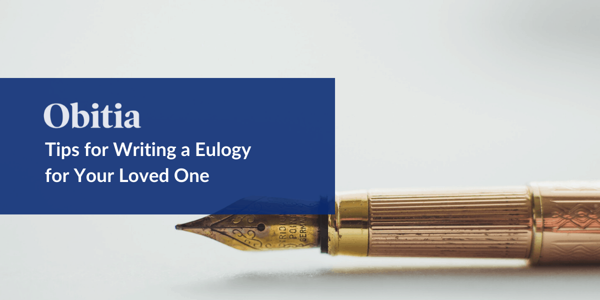 https://obitia.com/wp-content/uploads/2019/11/Tips-for-Writing-a-Eulogy-for-Your-Loved-One-Blog-Hero-Images.png