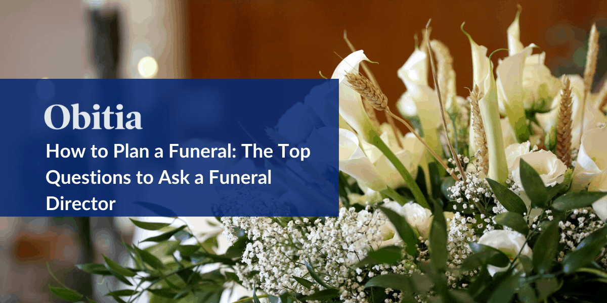 https://obitia.com/wp-content/uploads/2019/12/How-to-Plan-a-Funeral-The-Top-Questions-to-Ask-a-Funeral-Director-Blog-Hero-Images.png