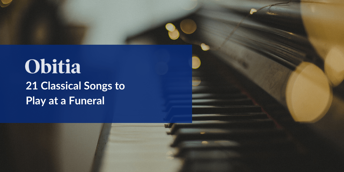 https://obitia.com/wp-content/uploads/2020/01/21-Classical-Songs-to-Play-at-a-Funeral-Blog-Hero-Image.png