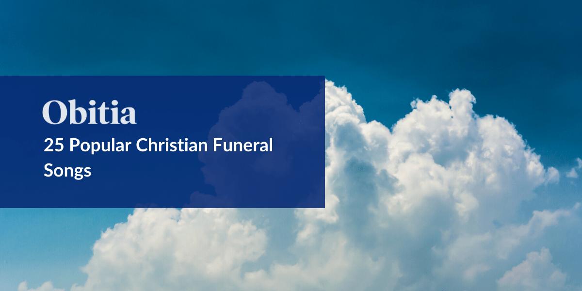 https://obitia.com/wp-content/uploads/2020/01/25-Popular-Christian-Funeral-Songs-Blog-Hero-Images.png