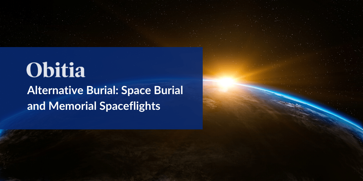 https://obitia.com/wp-content/uploads/2020/01/Alternative-Burial-Space-Burial-and-Memorial-Spaceflights-Blog-Hero-Images.png