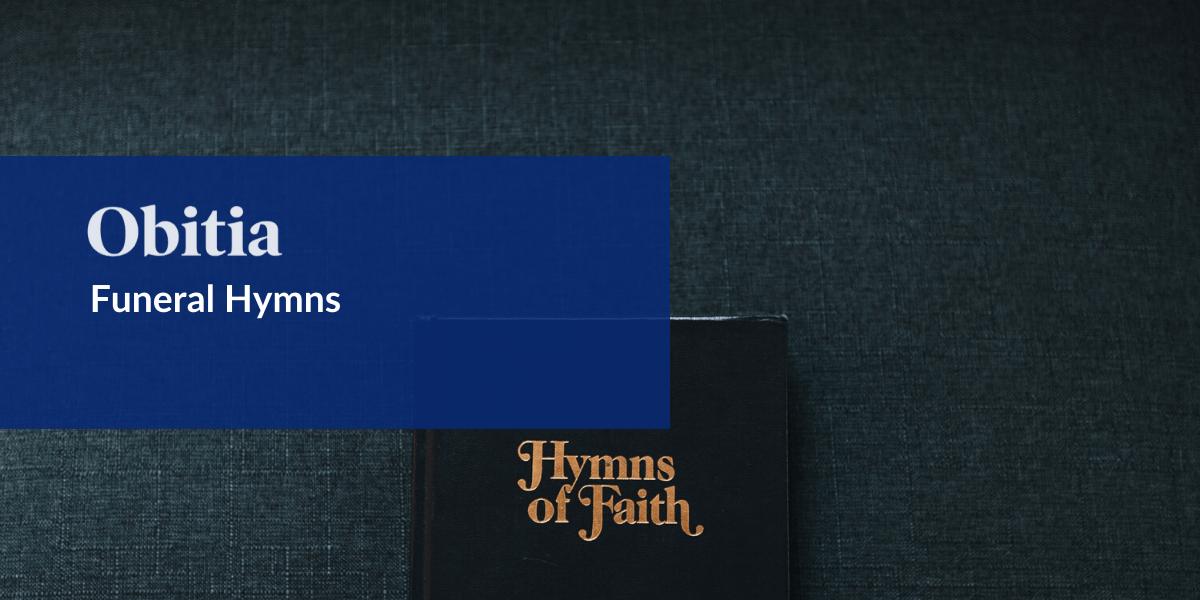 https://obitia.com/wp-content/uploads/2020/01/Funeral-Hymns-Blog-Hero-Image.png