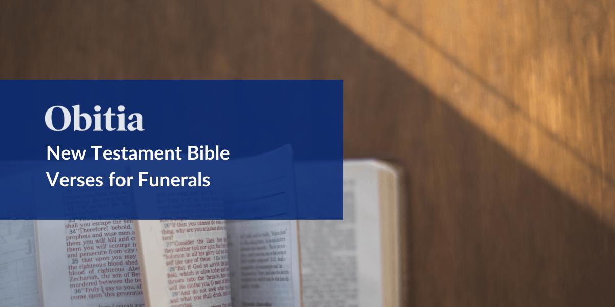 https://obitia.com/wp-content/uploads/2020/01/New-Testament-Bible-Verses-for-Funerals-Blog-Hero-Image.png