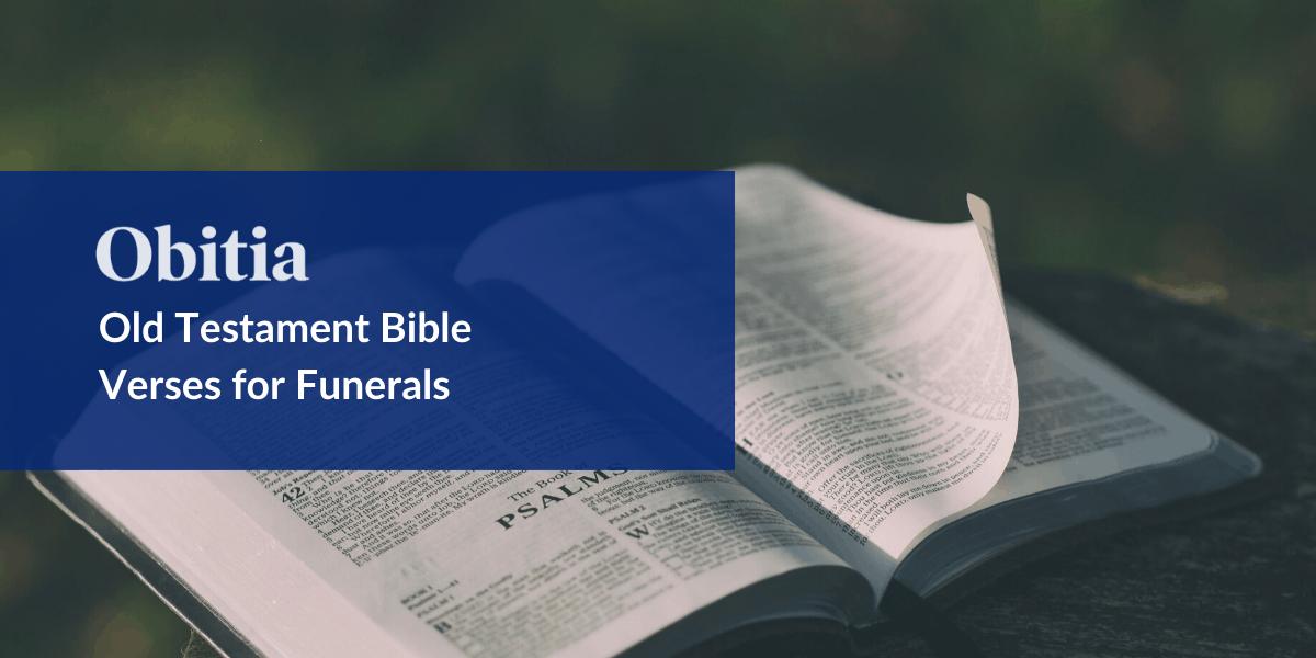 https://obitia.com/wp-content/uploads/2020/01/Old-Testament-Bible-Verses-for-Funerals-Hero-Blog-Image.png