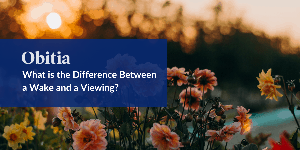 https://obitia.com/wp-content/uploads/2020/02/What-is-the-difference-between-a-wake-and-a-viewing-Blog-Hero-Images-1.png