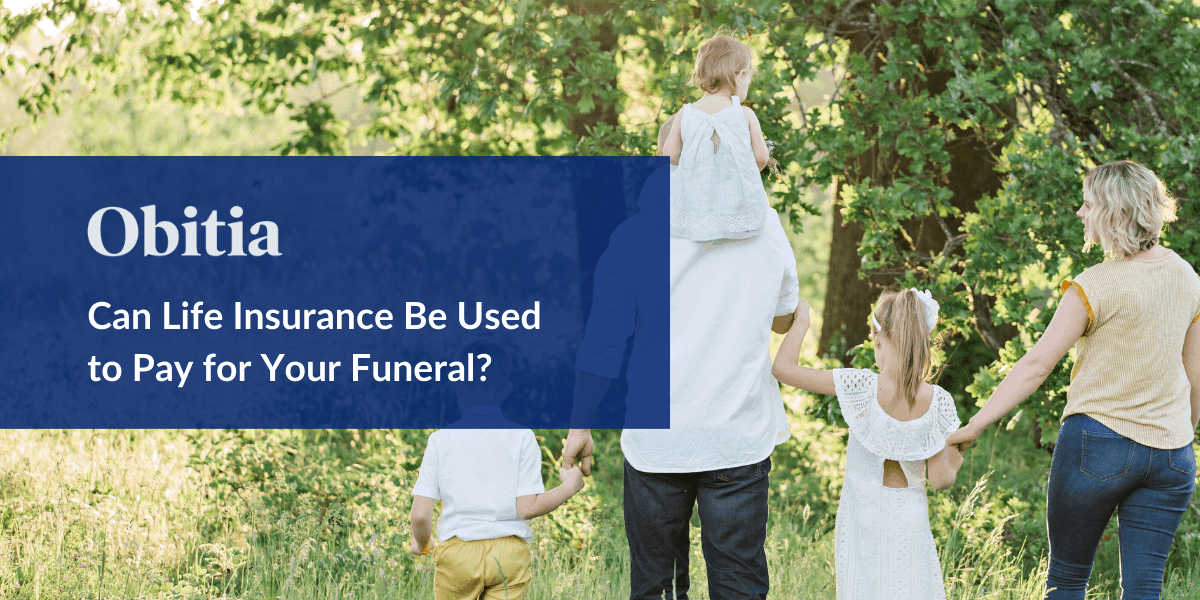 https://obitia.com/wp-content/uploads/2020/03/Can-Life-Insurance-Be-Used-to-Pay-for-Your-Funeral-Blog-Hero-Images.png