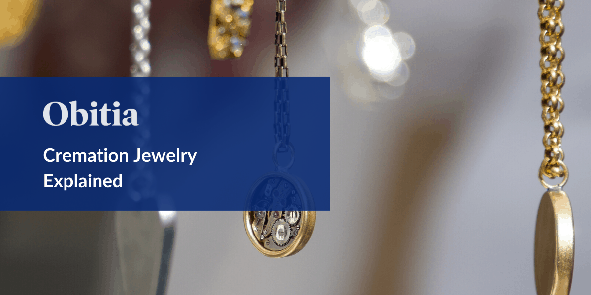 https://obitia.com/wp-content/uploads/2020/03/Cremation-Jewelry-Explained-Blog-Hero-Images-1.png