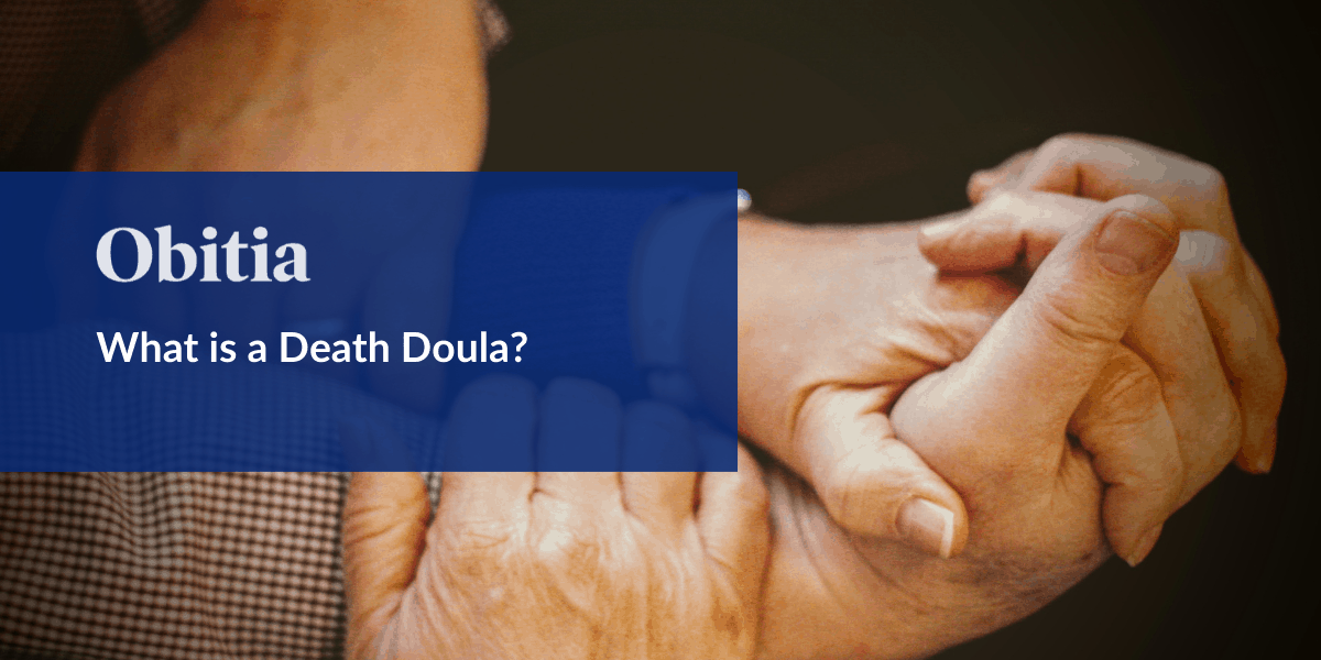 https://obitia.com/wp-content/uploads/2020/03/What-is-a-Death-Doula-Blog-Hero-Images-1.png