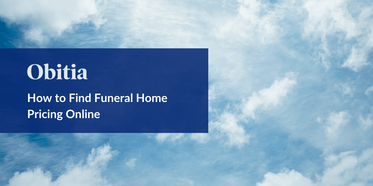 https://obitia.com/wp-content/uploads/2020/04/How-to-Find-Funeral-Home-Pricing-Online-Blog-Hero-Images-1.png